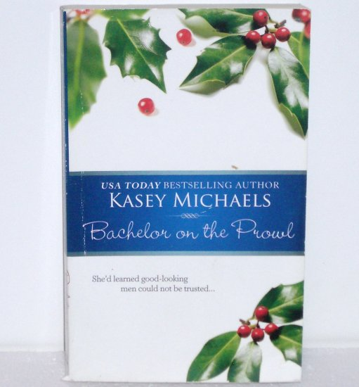 Bachelor on the Prowl by KASEY MICHAELS Romance 2001