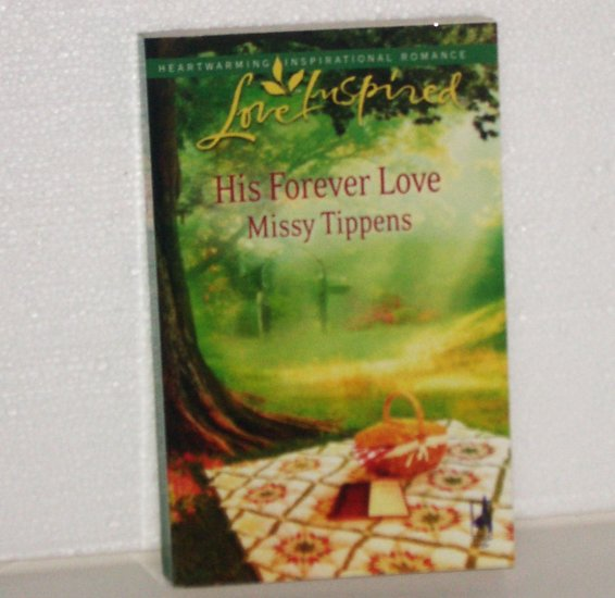 His Forever Love by MISSY TIPPENS Love Inspired Christian Romance No 498 Jun09