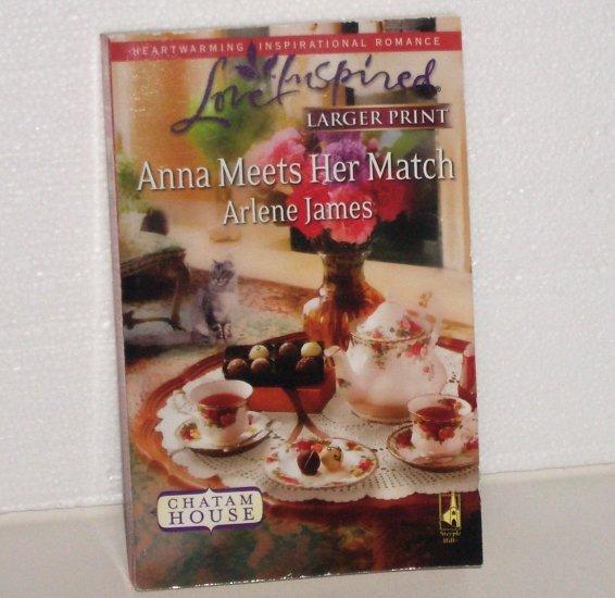 Anna Meets Her Match by ARLENE JAMES Christian Romance 2009 Larger Print Chatam House Series