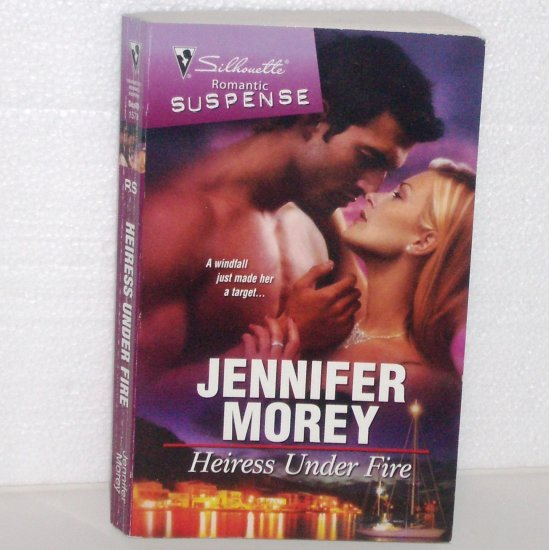 Heiress Under Fire by Jennifer Morey Silhouette Romantic Suspense 1578 Sep09