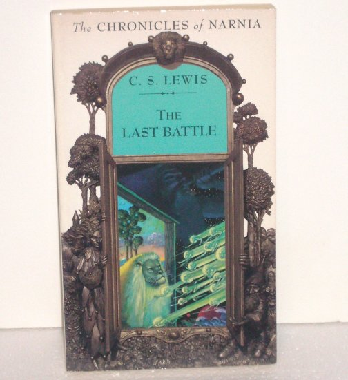 The Last Battle by C S LEWIS 1994 The Chronicles of Narnia No 7