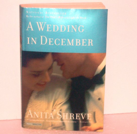 A Wedding in December by Anita Shreve Trade Size 2006