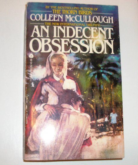 An Indecent Obsession by COLLEEN McCULLOUGH Romance Saga 1981 Sacrifice and Love in War