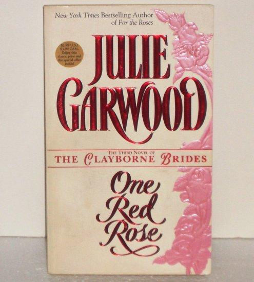 One Red Rose by JULIE GARWOOD Frontier Romance 1997 Clayborne Brides Series
