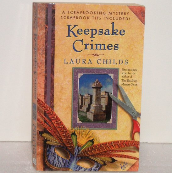Keepsake Crimes by LAURA CHILDS A Scrapbooking Cozy Mystery 2003