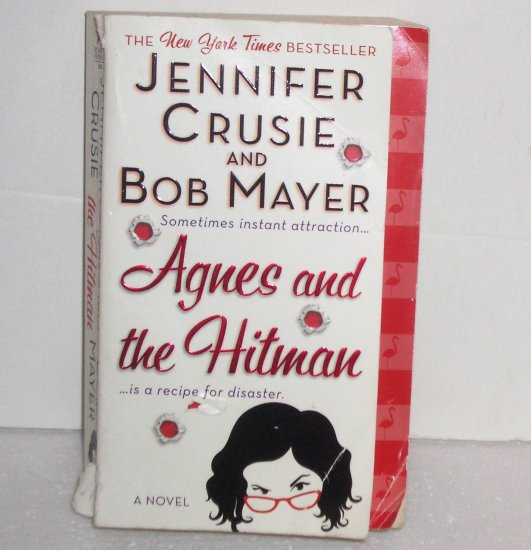 Agnes and the Hitman by JENNIFER CRUSIE and BOB MAYER Chic Lit Romance 2008