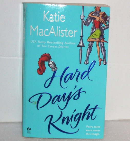 Hard Day's Knight by KATIE MacALISTER Chic Lit Romance 2005