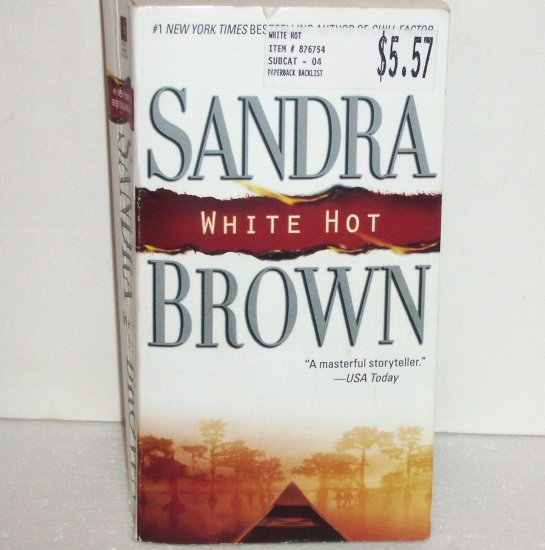 White Hot by SANDRA BROWN Romantic Suspense 2005