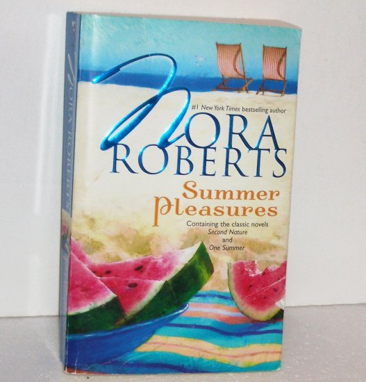 Summer Pleasures by Nora Roberts 2-in-1 Romance 2007 Second Nature/One Summer