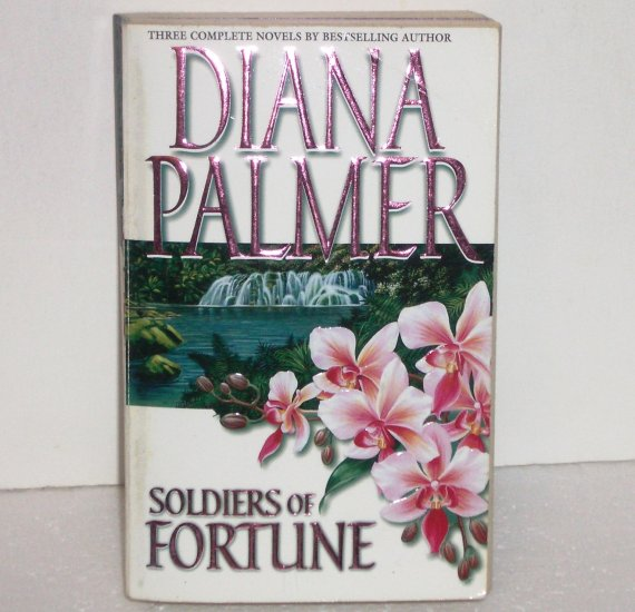 Soldiers of Fortune by DIANA PALMER 3-in-1 Romance 2000