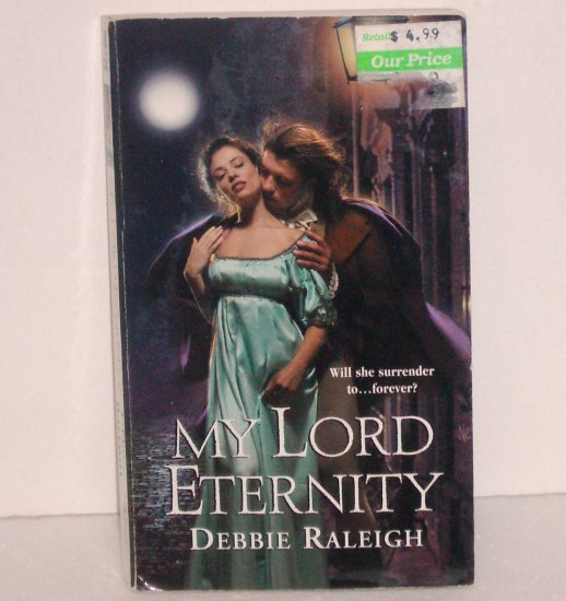 My Lord Eternity by DEBBIE RALEIGH Paranormal Vampire Regency Romance 2003