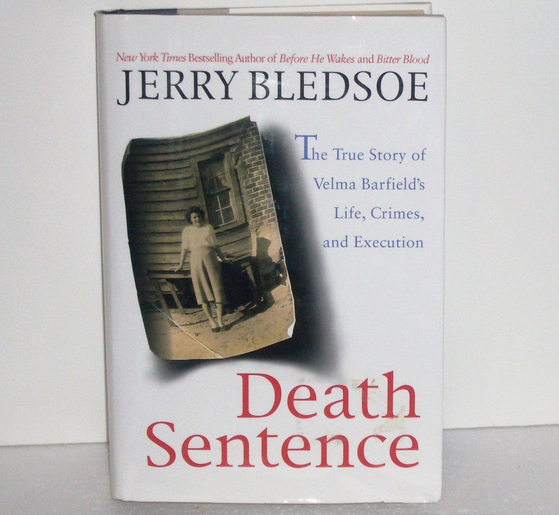 Death Sentence True Story of Velma Barfield's Life, Crimes, Execution JERRY BLEDSOE Crime HCDJ 1998