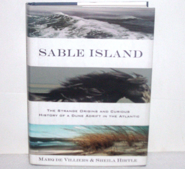 Sable Island Strange Origins & History of a Dune Adrift MARQ de VILLIERS Hardcover w DJ 2004