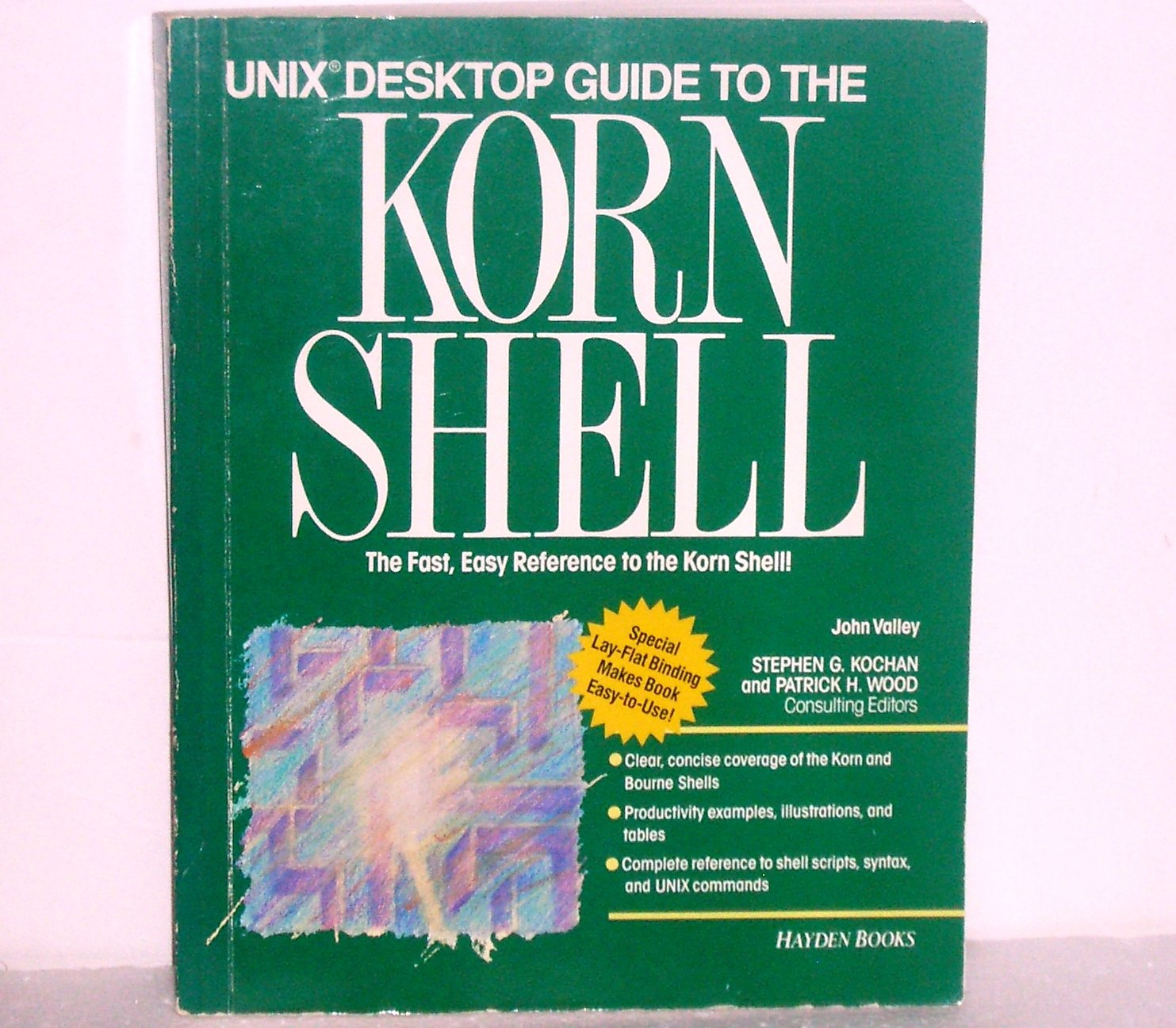UNIX Desktop Guide to the Korn Shell by John Valley 1991