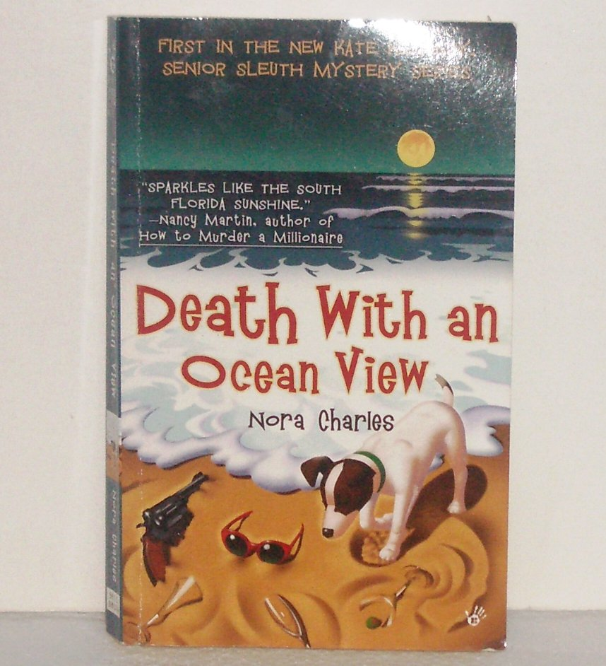 Death With an Ocean View Nora Charles Prime Crime 2004 A Kate Kennedy Senior Sleuth Cozy Mystery