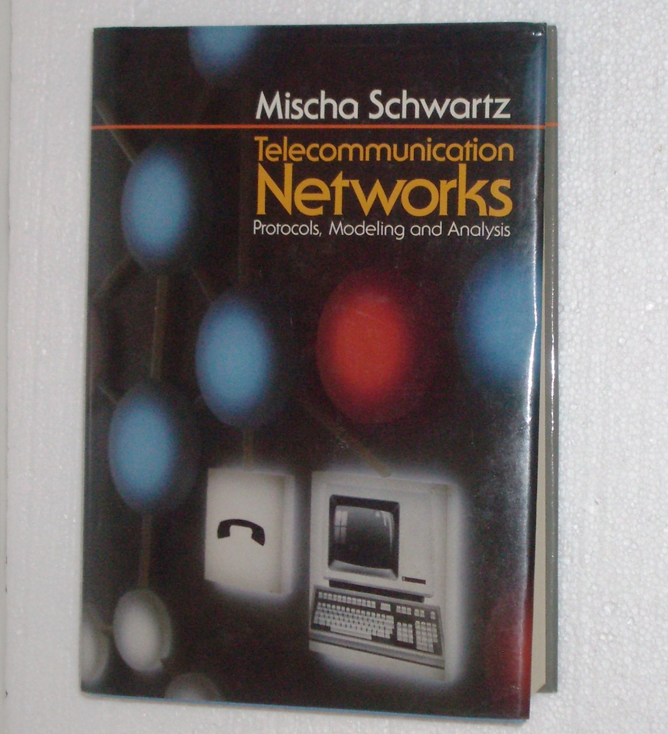 Telecommunication Networks: Protocols, Modeling and Analysis by Mischa Schwartz 2007 Hardcover