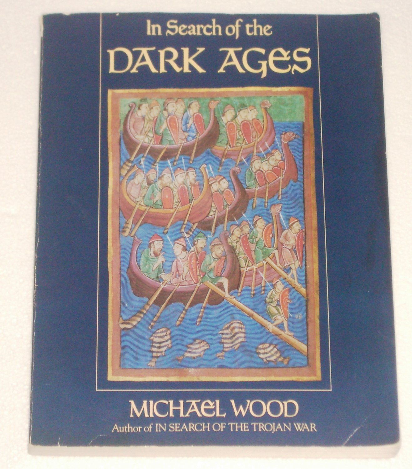 In Search of the Dark Ages by Michael Wood Illustrated