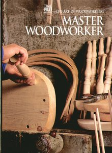Master Woodworker by Time Life Books 1999 Spiral Bound Hardcover Art of Woodworking