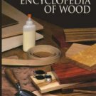 The Encyclopedia of Wood by Time Life Books 1999 Spiral Bound Hardcover Art of Woodworking