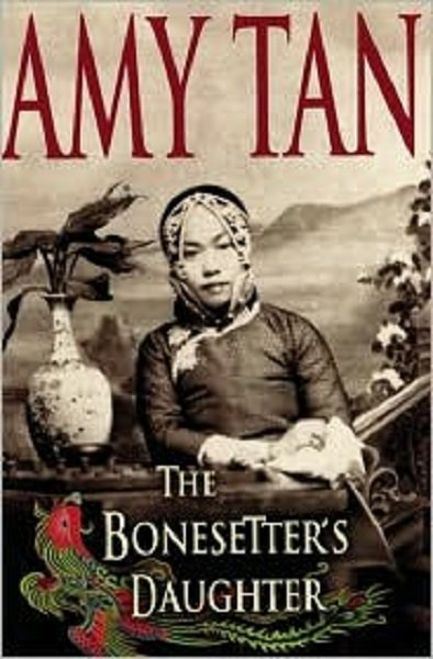 The Bonesetter's  Daughter by AMY TAN Hardcover with Dust Jacket 2001