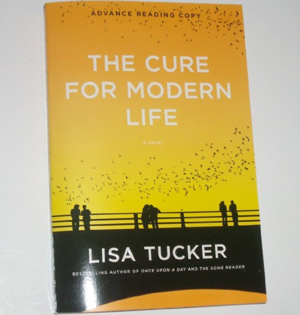 The Cure for Modern Life by LISA TUCKER Advance Reading Copy 2008