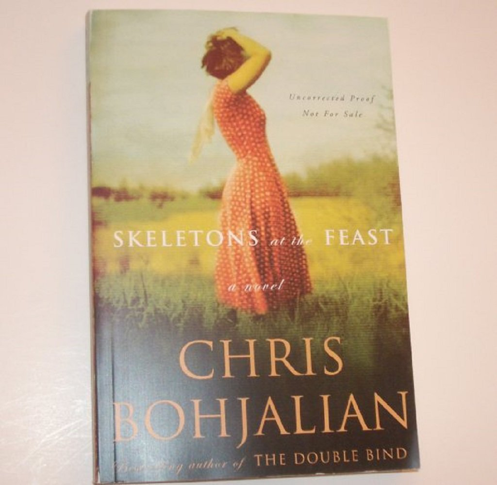 Skeletons at the Feast by CHRIS BOHJALIAN Advanced Reader Copy ARC 2008 WWII Fiction