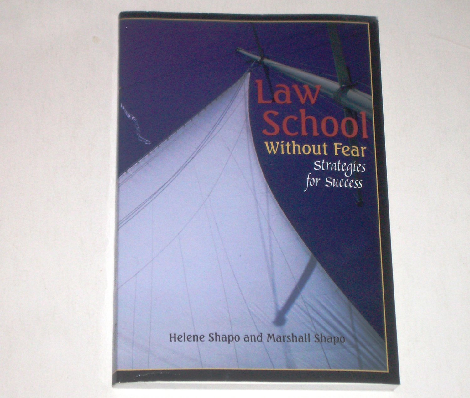 Law School Without Fear by HELENE and MARSHALL SHAPO
