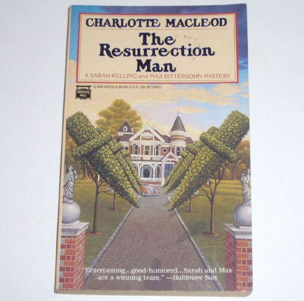 The Resurrection Man by CHARLOTTE MacLEOD A Sarah Kelling Cozy Mystery 1993