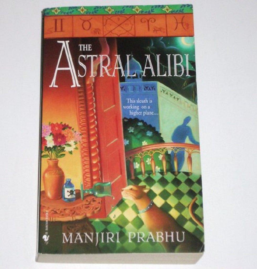 The Astral Alibi by MANJIRI PRABHU A Sonia Samarth Cozy Mystery 2006