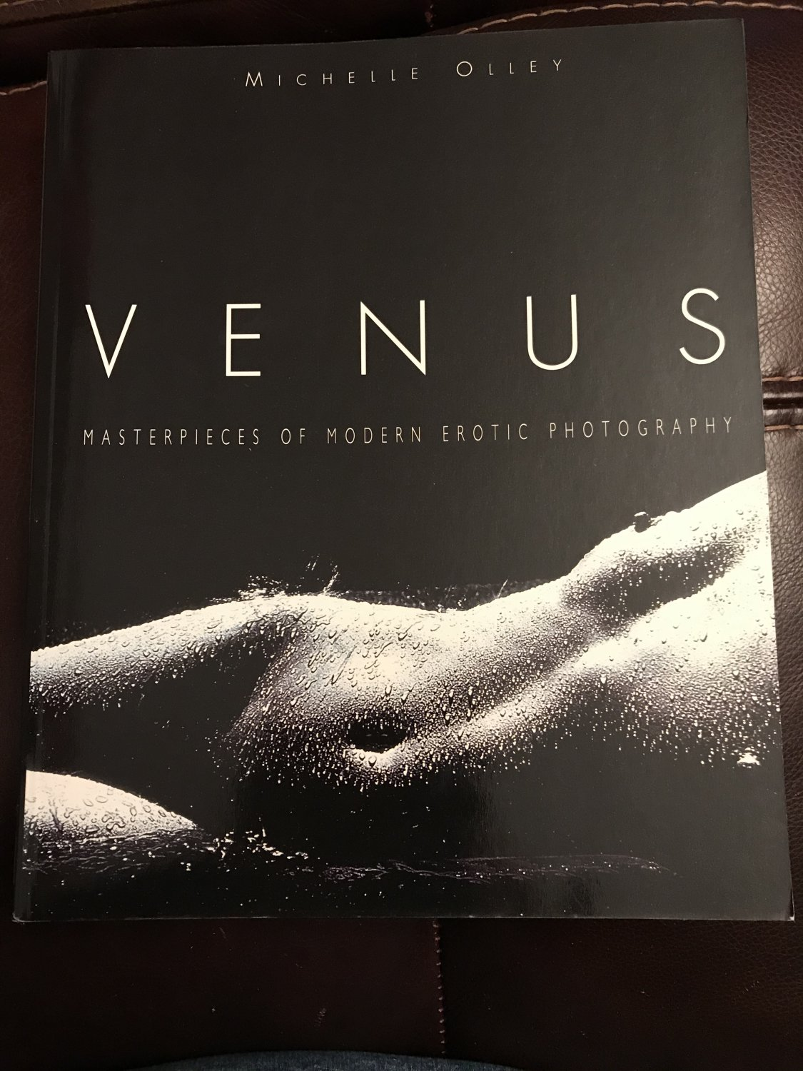 Venus: Masterpieces of Modern Erotic Photography by Michelle Olley