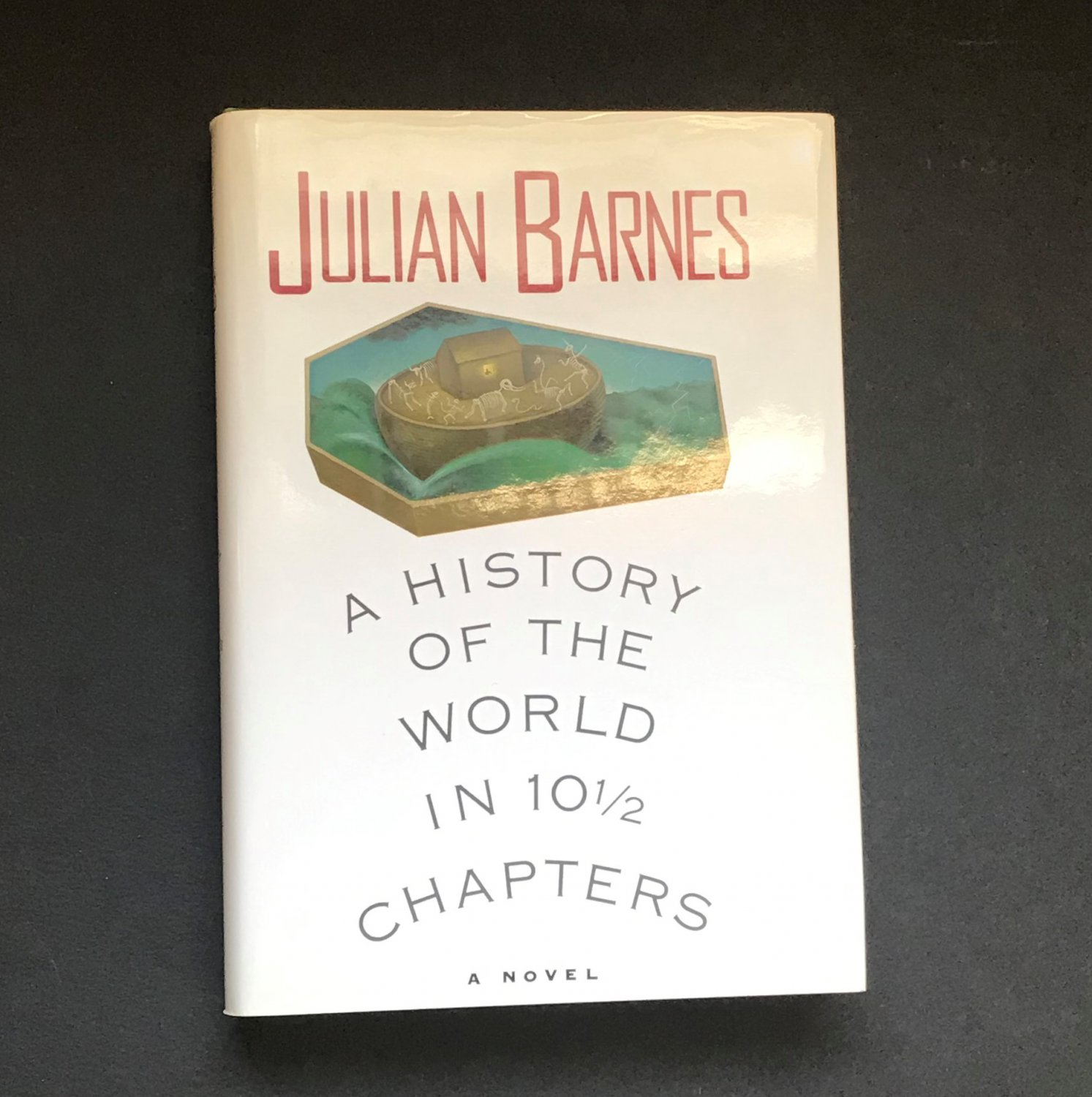 A History of the World in 10 1/2 Chapters by Julian Barnes 1989 Hardcover 1st Edition