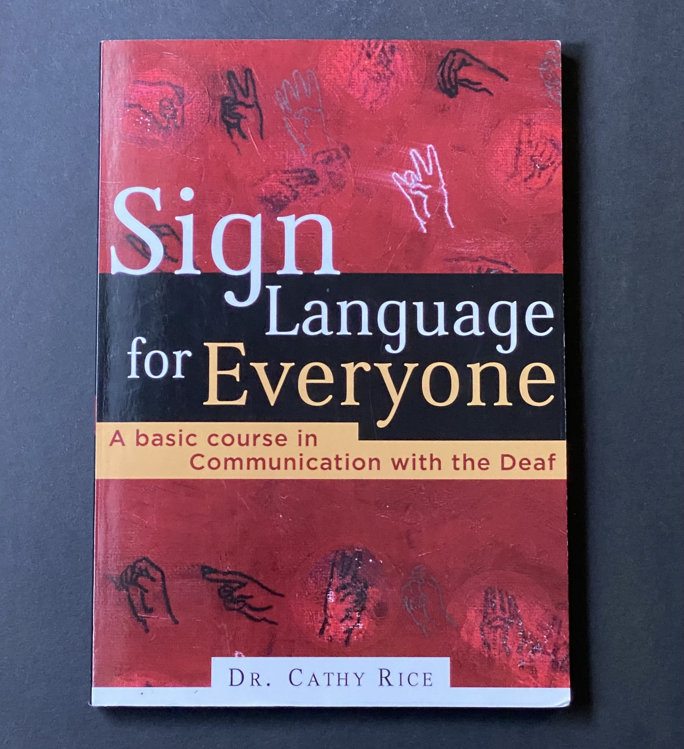 Sign Language for Everyone: Communication with the Deaf by Cathy Rice