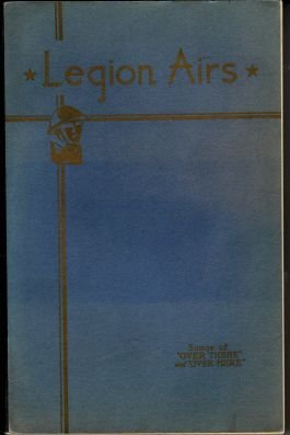 Legion Aires Song Book 1932 Over There Over Here  ww1 ww2