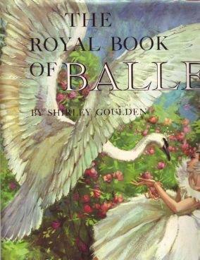 The Royal Book Of Ballet Shirley Goulden Maraja