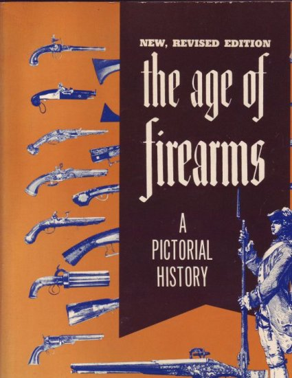 The Age Of Firearm  A pictorial History  Robert Held