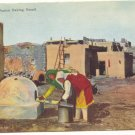 PUEBLO WOMEN BAKING BREAD, VINTAGE POSTCARD NEW MEXICO   #191