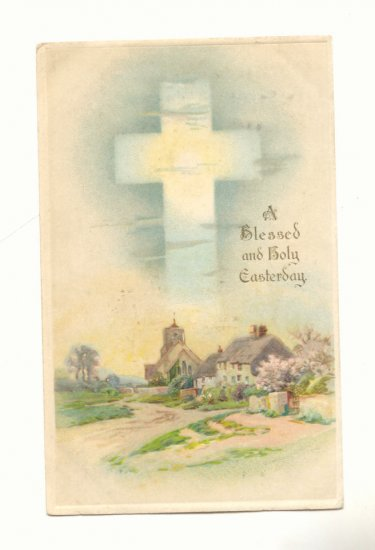 BLESSED AND HOLLY EASTER, COUNTRY SCENE, CROSS POSTCARD    #256