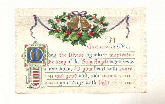 1909, A CHRISTMAS WISH, HOLLY, BELLS, VERSE VINTAGE POSTCARD #266