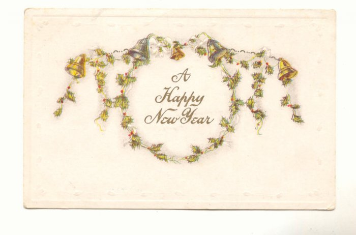 HAPPY NEW YEAR, HOLLY GARLAND, BELLS, VINTAGE POSTCARD   #274