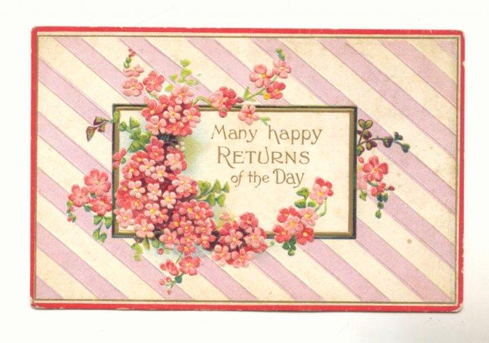 MANY HAPPY RETURNS, PINK FLOWERS, VINTAGE POSTCARD 1911   #279