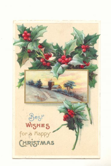 BEST WISHES CHRISTMAS, HOLLY WINTER SCENE R.P.O. 1911   POSTCARD #327