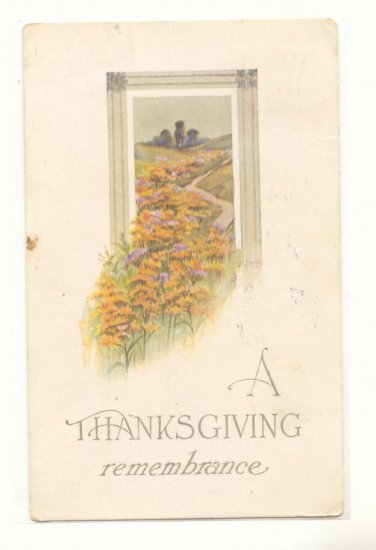 THANKSGIVING REMEMBRANCE COUNTRY FLOWER 1912 Postcard   #360