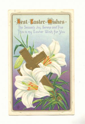 BEST EASTER WISHES GOLD CROSS, LILIES VINTAGE POSTCARD   #489