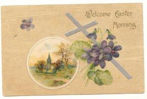 1908 WELCOME EASTER MORNING VIOLETS CROSS VINTAGE POSTCARD  #491