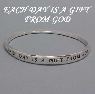Religious Each Day is a Gift From God Bangle Silver Tone Bracelet