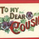 TO MY DEAR COUSIN LARGE LETTER  POSTCARD
