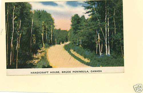 BRUCE PENINSULA CANADA  HANDICRAFT HOUSE  POSTCARD