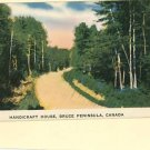 BRUCE PENINSULA CANADA  HANDICRAFT HOUSE  POSTCARD