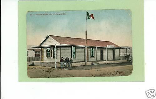 TIA JUANA MEXICO CUSTOM HOUSE 1908 POSTCARD