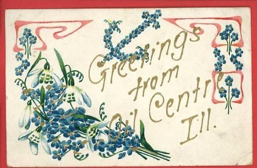 OIL CENTER ILLINOIS IL GREETINGS  1907 STOY POSTCARD